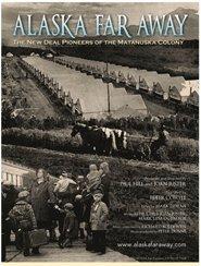 9780802611239: Alaska Far Away: The New Deal Pioneers of the Matanuska Colony