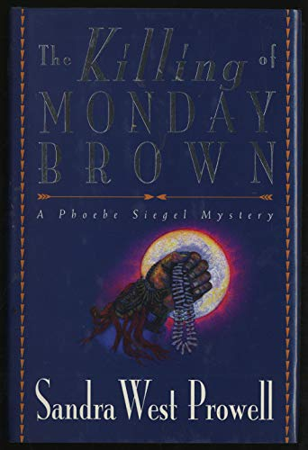 9780802631848: The Killing of Monday Brown : A Phoebe Siegel Mystery
