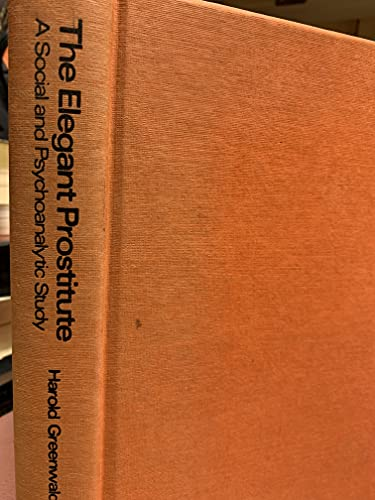 9780802700933: The elegant prostitute;: A social and psychoanalytic study