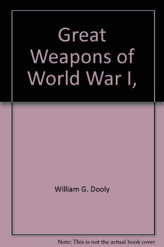 9780802701268: Great Weapons of World War I