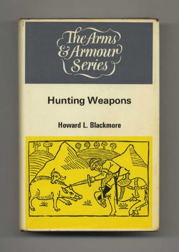 Hunting Weapons: The Arms & Armour Series: Blackmore, Howard L.