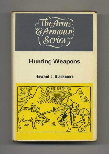 Hunting Weapons: Blackmore, Howard L.