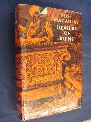 Pleasure of Ruins.: MacAulay, Rose, Dame.
