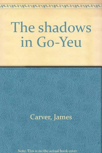 The Shadows in Go Yeu by James: James Carver