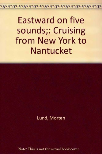 Eastward on Five Sounds - Cruising from New York to Nantucket