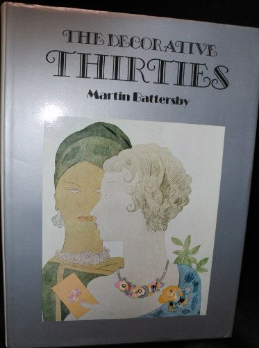 The decorative Thirties: Battersby, Martin