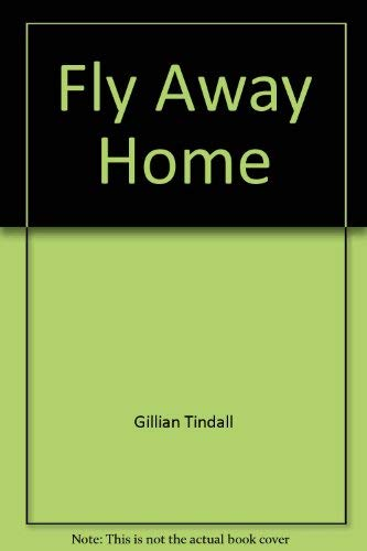 9780802703576: Fly away home