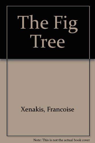 The Fig Tree: Xenakis, Françoise
