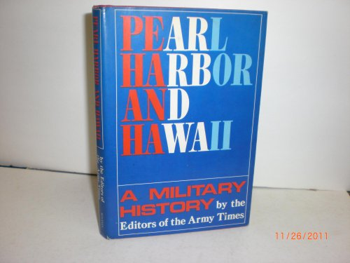 Pearl Harbor and Hawaii;: A military history,: The Editors of the Army Times