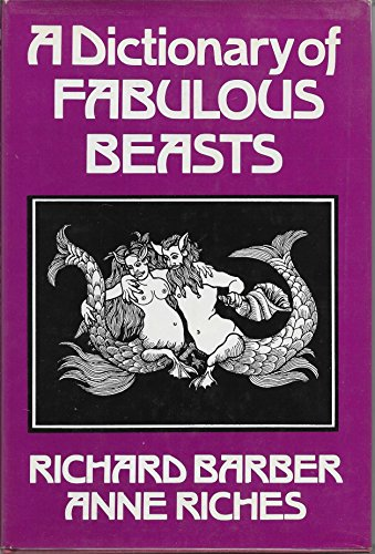 9780802703859: A dictionary of fabulous beasts