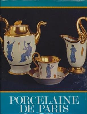 Porcelain of Paris, 1770-1850: Plinval de Guillebon, Regine de