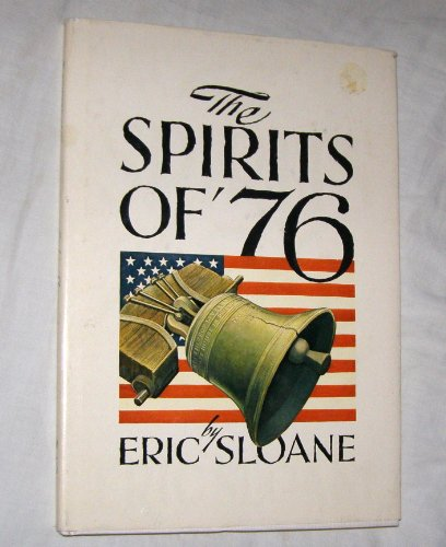 THE SPIRITS OF '76. [The Spirits of: Sloane, Eric [Everard