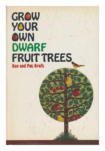 Grow Your Own Dwarf Fruit Trees: Ken Kraft, Pat