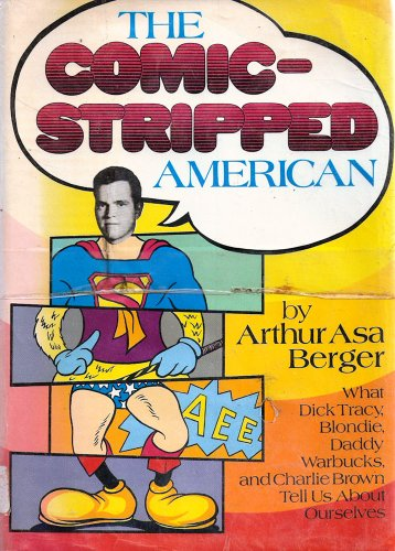 9780802704306: The comic-stripped American;: What Dick Tracy, Blondie, Daddy Warbucks and Charlie Brown tell us about ourselves