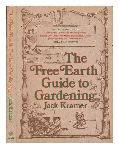 The Free Earth Guide to Gardening: Kramer, Jack