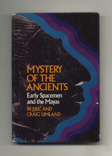 9780802704474: Mystery of the ancients: Early spacemen and the Mayas