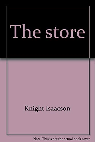The Store: Isaacson, Knight
