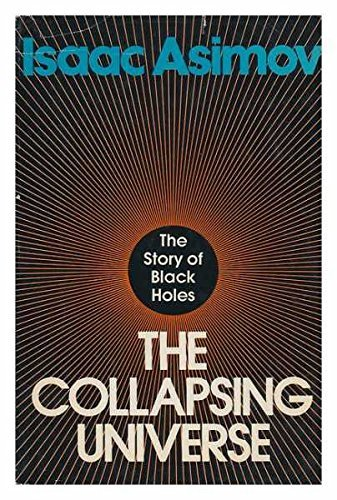 The Collapsing Universe: The Story of the: Isaac Asimov