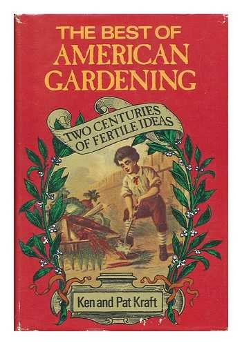 The Best of American Gardening: Two Centuries of Fertile Ideas