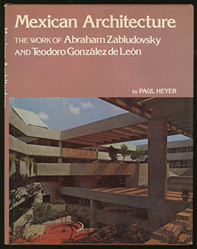 9780802705952: Mexican Architecture: The Work of Abraham Zabludovsky and Teodoro Gonzalez De Leon