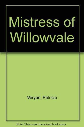 Mistress of Willowvale: Patricia Veryan