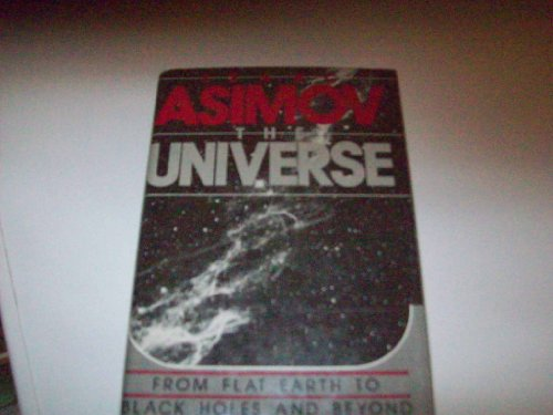9780802706553: The Universe: From Flat Earth to Black Holes and Beyond