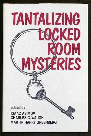 Tantalizing Locked Room Mysteries (0802706800) by Edgar Allen Poe; Arthur Conan Doyle; Jacques Futrelle; MacKinley Kantor; Cornell Woolrich; Erle Stanley Gardner; Barry Perowne