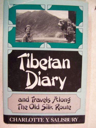 Tibetan Diary and Travels Along the Old Silk Route: Salisbury, Charlotte
