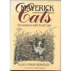 Maverick Cats: Encounters With Feral Cats: Berkeley, Ellen Perry