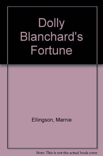 9780802707284: Dolly Blanchard's Fortune