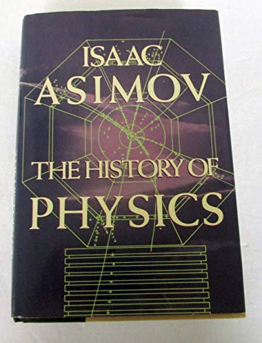 9780802707512: The History of Physics