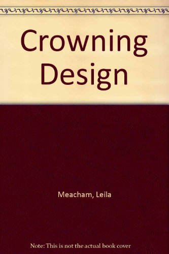Crowning Design (9780802707765) by Leila Meacham