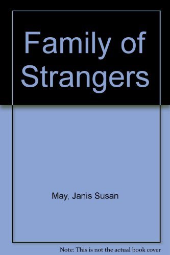 Family of Strangers: May, Janis Susan