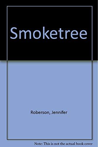 Smoketree ----SIGNED----: Roberson, Jennifer