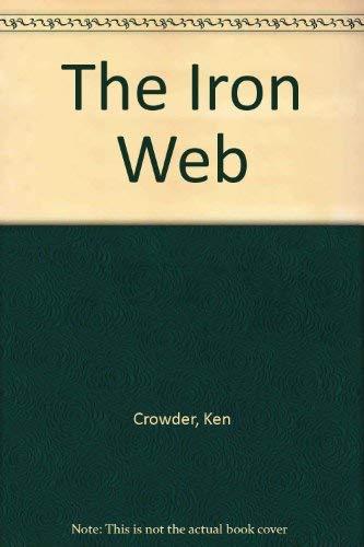 The Iron Web: Crowder, Ken