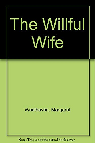 9780802708748: The Willful Wife