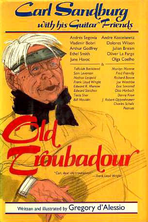 Old Troubadour Carl Sandburg with his Guitar Friends