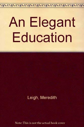 9780802709745: An Elegant Education
