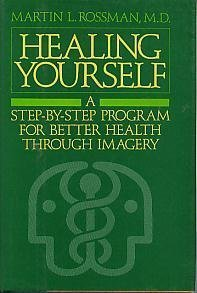 9780802709868: Healing Yourself: A Step-By-Step Program for Better Health Through Imagery