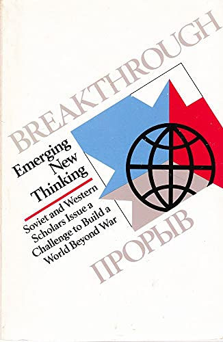 9780802710260: Breakthrough: Emerging New Thinking : Soviet and Western Scholars Issue a Challenge to Build a World Beyond War