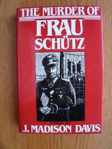 The Murder of Frau Schutz (0802710557) by J. Madison Davis