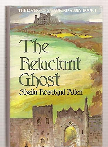 9780802710574: The Reluctant Ghost (Lovers of Steadford Abbey, Bk 1)