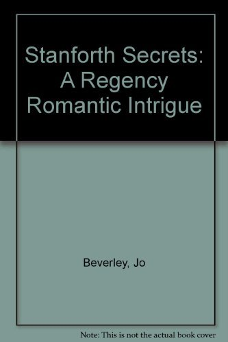 Stanforth Secrets: A Regency Romantic Intrigue: Beverley, Jo