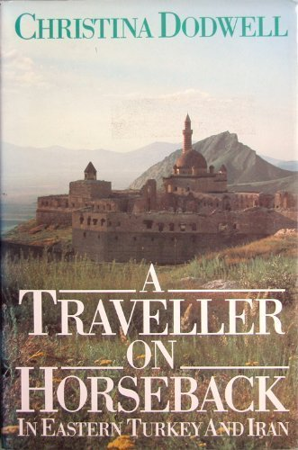 9780802710789: A Traveller on Horseback: In Eastern Turkey and Iran