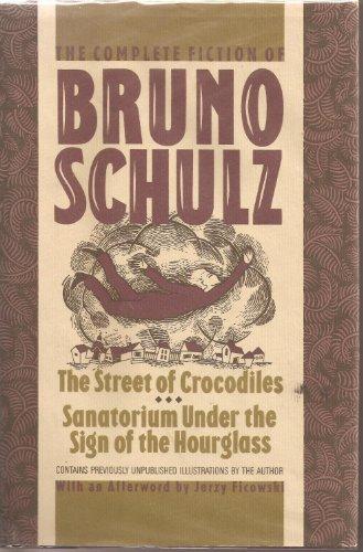 The Complete Fiction of Bruno Schulz: The: Bruno Schulz; Translator-Celina