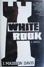 White Rook: A Novel (0802710964) by Davis, J. Madison
