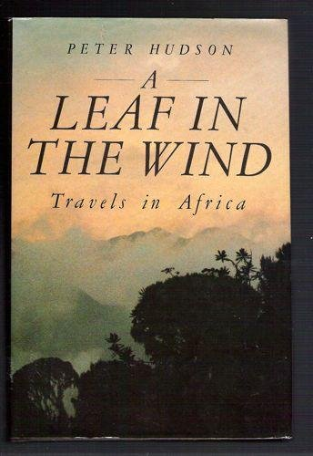 9780802710987: A Leaf in the Wind: Travels in Africa