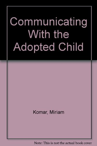 9780802711243: Communicating With the Adopted Child