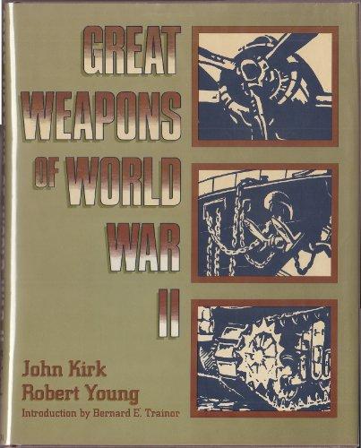 Great Weapons of World War II: Robert Young,John G.