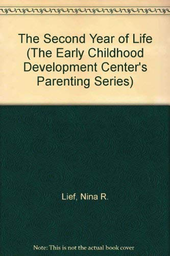 9780802711540: The Second Year of Life (The Early Childhood Development Center's Parenting Series)